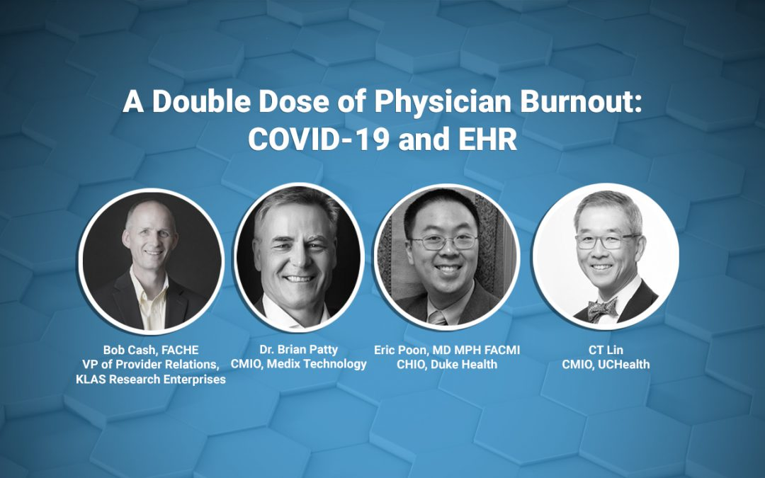 Webinar – A Double Dose of Physician Burnout: COVID-19 and EHR