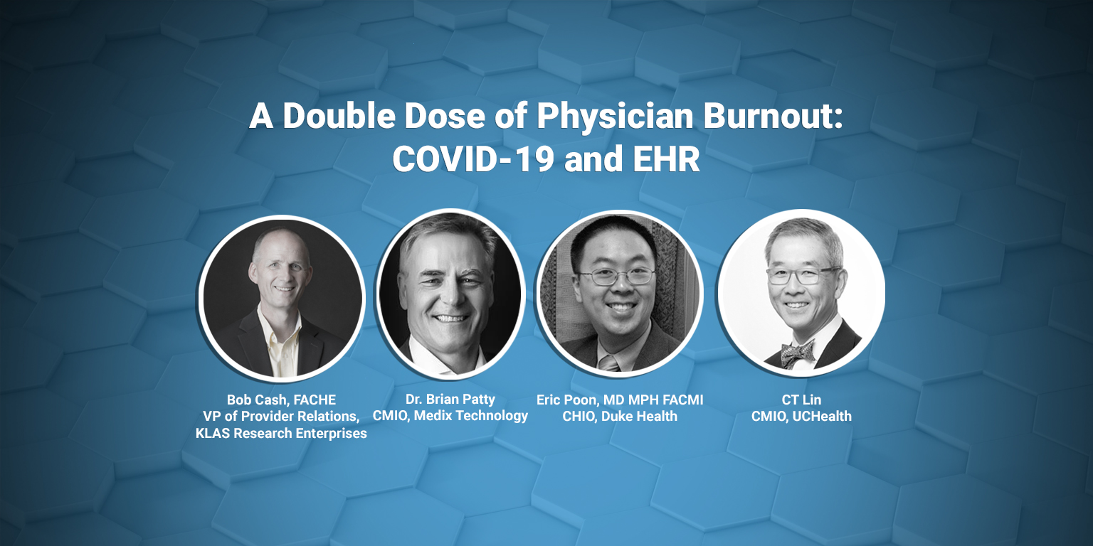 A Double Dose of Physician Burnout: COVID-19 and EHR Webinar 2020