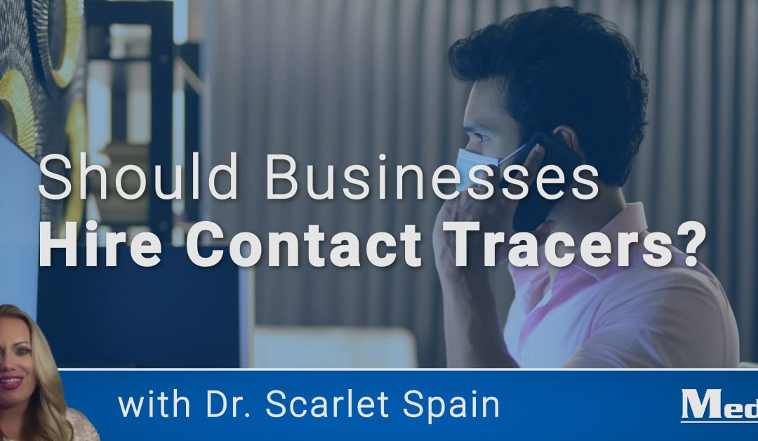 Should Businesses Hire Their Own Contact Tracers?