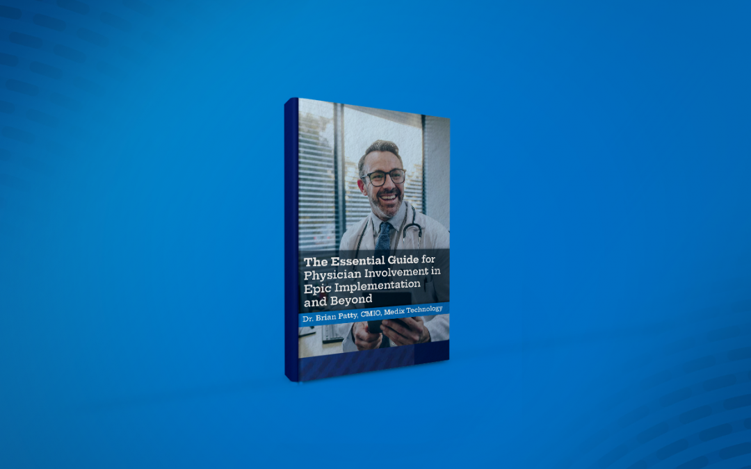 eBook: The Essential Guide for Physician Involvement in Epic Implementation and Beyond