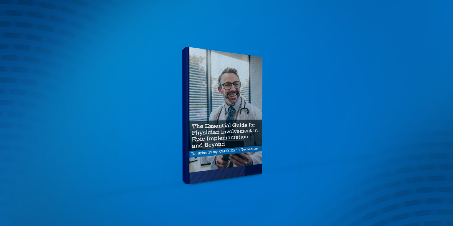 Medix Technology eBook: The Essential Guide for Physician Involvement in Epic Implementation and Beyond